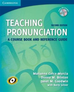 Teaching Pronunciation: A Course Book and Reference Guide, by Celce-Murcia, 2nd Edition 2 w/CD 9780521729765