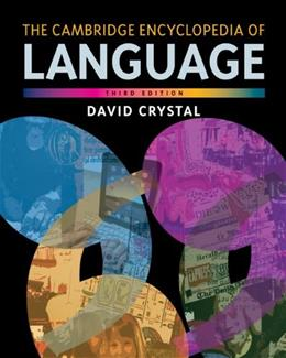 Cambridge Encyclopedia of Language, by Crystal, 3rd Edition 9780521736503