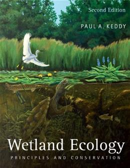 Wetland Ecology: Principles and Conservation, by Keddy, 2nd Edition 9780521739672