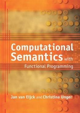 Computational Semantics with Functional Programming, by Van Eijck 9780521757607