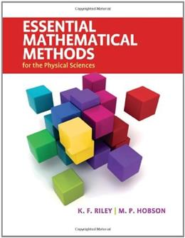 Essential Mathematical Methods for the Physical Sciences, by Riley 9780521761147