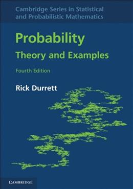 Probability: Theory and Examples, by Durrett, 4th Edition 9780521765398