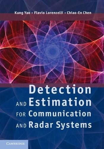 Detection and Estimation for Communication and Radar Systems 9780521766395