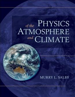 Physics of the Atmosphere and Climate, by Salby, 2nd Edition 9780521767187