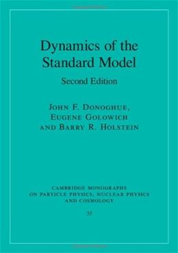Dynamics of the Standard Model, by  Donoghue, 2nd Edition 9780521768672