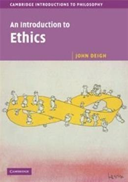 Introduction to Ethics, by Deigh 9780521772464