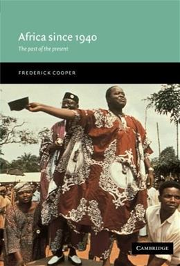 Africa since 1940: The Past of the Present, by Cooper 9780521776004