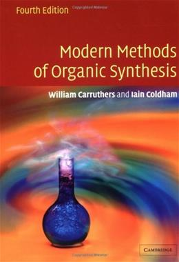 Modern Methods of Organic Syntheses, by Carruthers, 4th Edition 9780521778305
