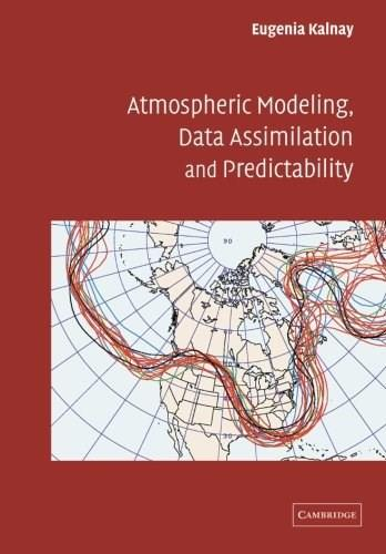 Atmospheric Modeling, Data Assimilation and Predictability, by Kalnay 9780521796293