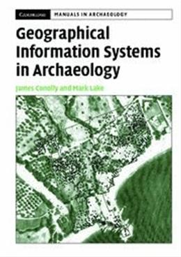 Geographical Information Systems In Archaeology, by Conolly 9780521797443