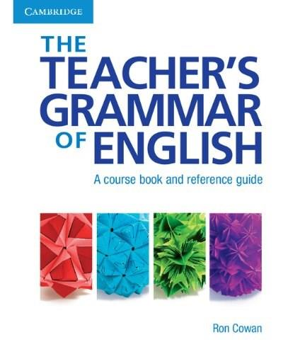 Teachers Grammar of English with Answers: A Course Book and Reference Guide, by Cowan 9780521809733