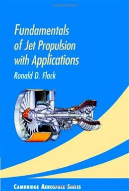 Fundamentals of Jet Propulsion With Applications, by Flack 9780521819831