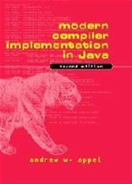 Modern Compiler Implementation in Java, by Appel, 2nd Edition 9780521820608