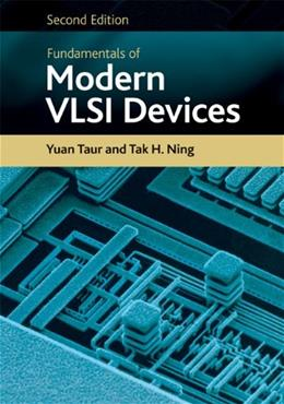 Fundamentals of Modern VLSI Devices, by Yuan, 2nd Edition 9780521832946