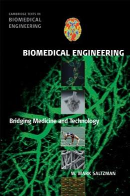 Biomedical Engineering: Bridging Medicine and Technology, by Saltzman 9780521840996