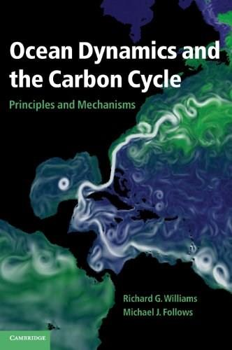 Ocean Dynamics and the Carbon Cycle: Principles and Mechanisms, by Williams 9780521843690