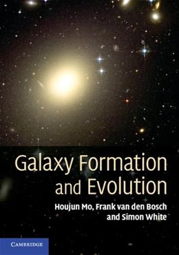 Galaxy Formation and Evolution, by Mo 9780521857932