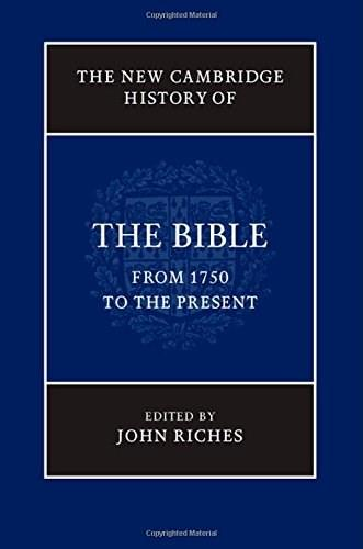 New Cambridge History of the Bible, by Riches, Volume 4, From 1750 to the Present 9780521858236