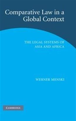 Comparative Law in a Global Context: The Legal Systems of Asia and Africa, by Menski, 2nd Edition 9780521858595