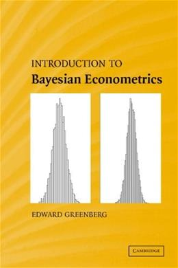 Introduction to Bayesian Econometrics, by Greenberg 9780521858717