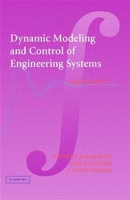 Dynamic Modeling and Control of Engineering Systems, by Kulakowski, 3rd Edition 9780521864350
