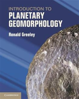 Introduction to Planetary Geomorphology, by Greeley 9780521867115