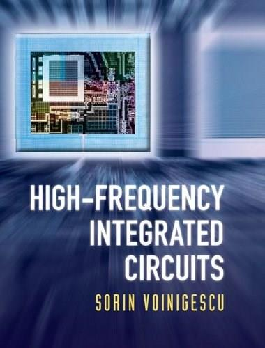 High-Frequency Integrated Circuits, by Voinigescu 9780521873024