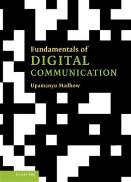 Fundamentals of Digital Communication, by Madhow 9780521874144