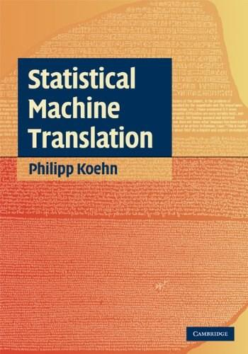 Statistical Machine Translation, by Koehn 9780521874151