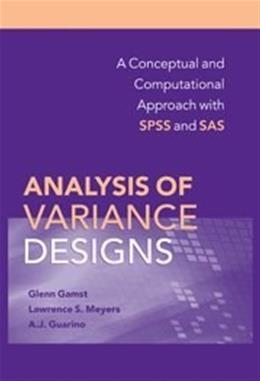 Analysis of Variance Designs: A Conceptual and Computational Approach with SPSS and SAS, by Gamst 9780521874816