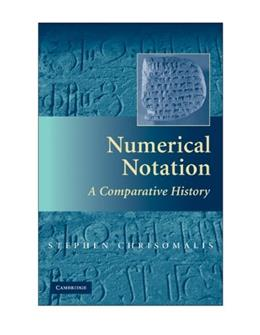 Numerical Notation: A Comparative History, by Chrisomalis 9780521878180