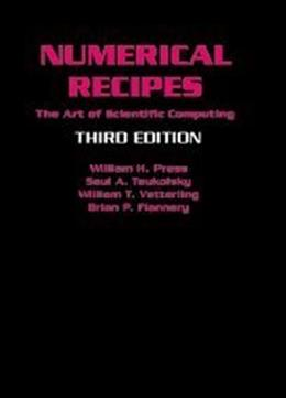 Numerical Recipes: The Art of Scientific Computing, by Press, 3rd Edition 9780521880688