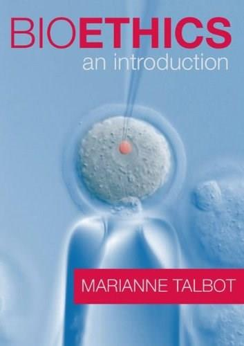 Bioethics: An Introduction, by Talbot 9780521888332