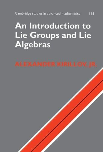 Introduction To Lie Groups And Lie Algebras, by Kirillov 9780521889698