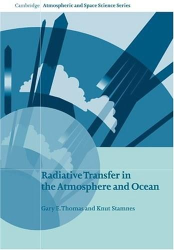 Radiative Transfer in the Atmosphere and Ocean, by Thomas 9780521890618