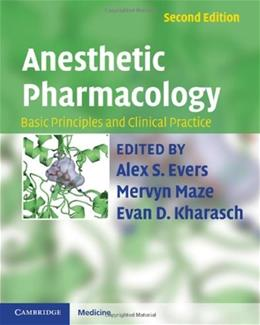 Anesthetic Pharmacology: Basic Principles and Clinical Practice, by Evers, 2nd Edition 9780521896665