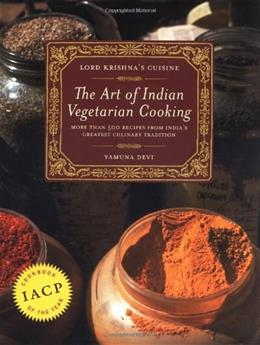 Lord Krishnas Cuisine: The Art of Indian Vegetarian Cooking, by Devi 9780525245643