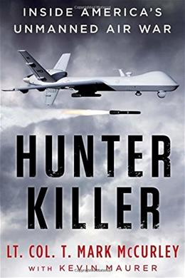 Hunter Killer: Inside Americas Unmanned Air War 9780525954439