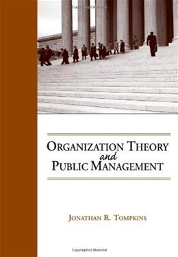 Organization Theory and Public Management, by Tompkins 9780534174682