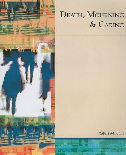Death, Mourning and Caring, by Marrone 9780534195519