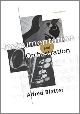 Instrumentation and Orchestration, by Blatter, 2nd Edition 9780534251871