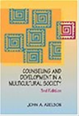 Counseling and Development in a Multicultural Society (Counseling Diverse Populations) 3 9780534344900