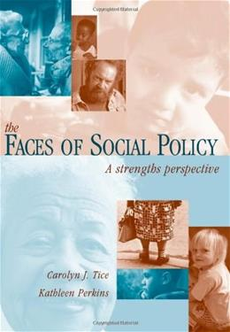 Faces of Social Policy: A Strengths Perspective, by Tice 9780534345020