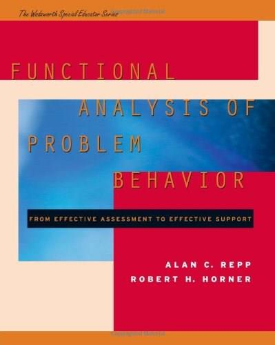 Functional Analysis of Problem Behavior: From Effective Assessment to Effective Support, by Repp 9780534348502