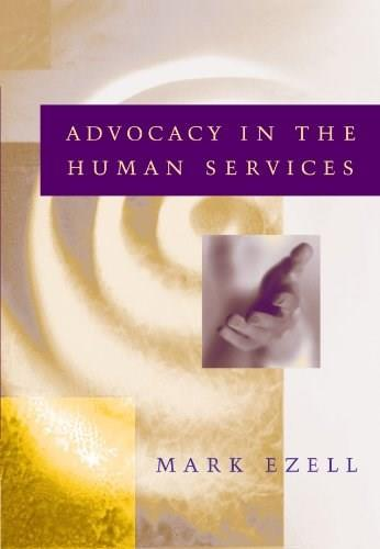 Advocacy in the Human Services, by Ezell 9780534348618