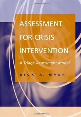 Assessment for Crisis Intervention: A Triage Assessment Model, by Myer 9780534362324