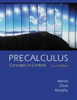 Precalculus: Concepts in Context, by Moran, 2nd Edition 2 PKG 9780534362409