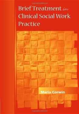 Brief Treatment in Clinical Social Work Practice, by Corwin 9780534367688