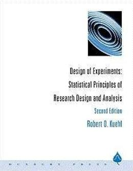 Design of Experiments: Statistical Principles of Research Design and Analysis, by Kuehl, 2nd Edition 9780534368340