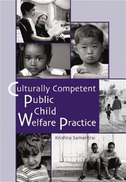 Culturally Competent Public Child Welfare Practice, by Samantrai 9780534370558